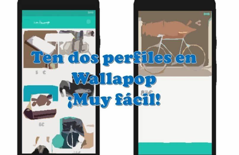Cómo crear y administrar fácilmente dos cuentas de Wallapop diferentes